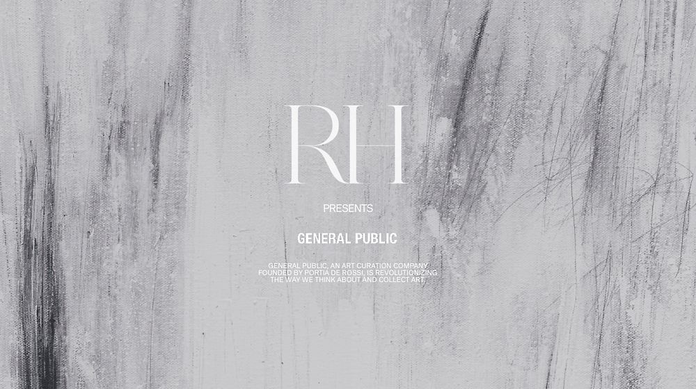 RH Presents General Public. An Art Curation Company.
